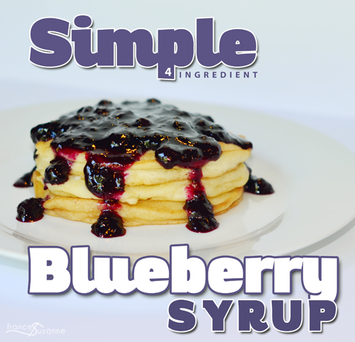 Simple Blueberry Syrup {Frances Suzanne}
